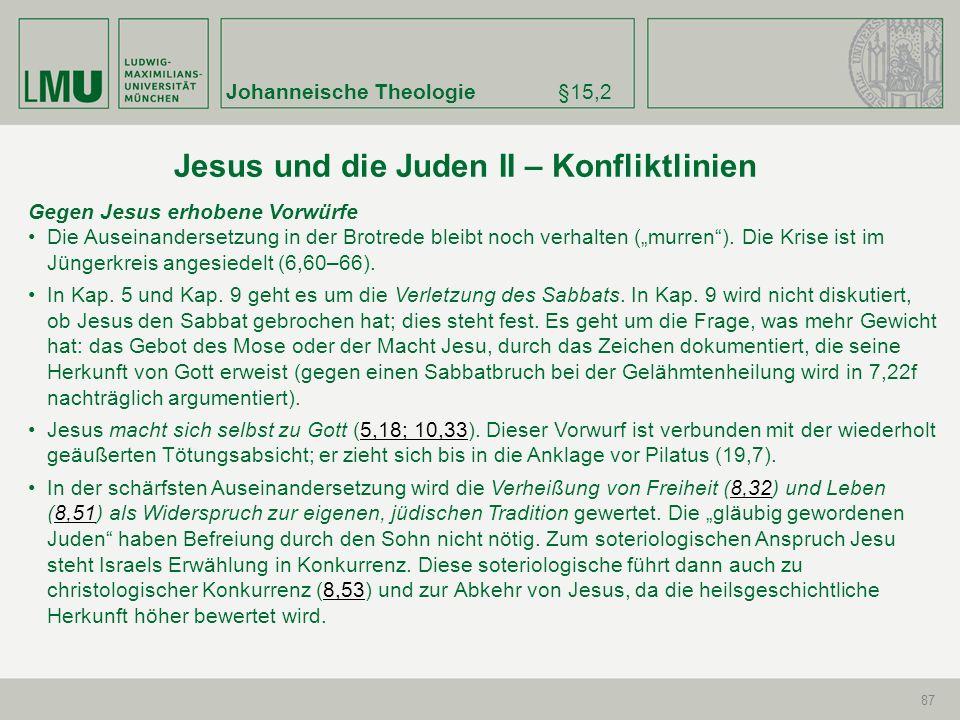 Johanneische Theologie§15,2 87 Gegen Jesus erhobene Vorwürfe Die Auseinandersetzung in der Brotrede bleibt noch verhalten (murren). Die Krise ist im J