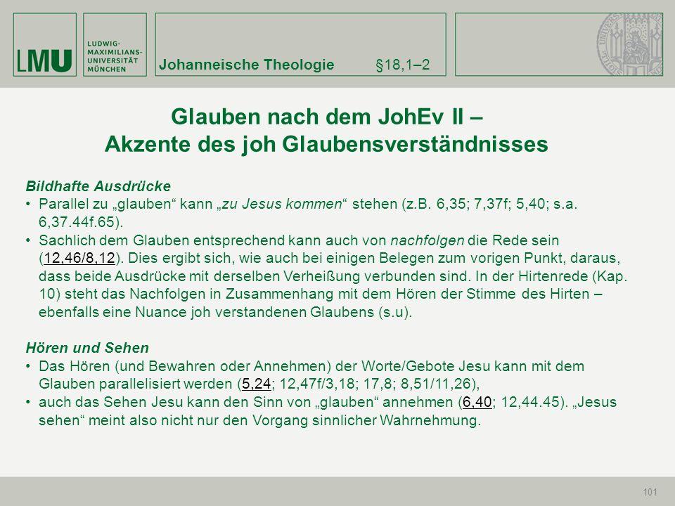 Johanneische Theologie§18,1–2 101 Bildhafte Ausdrücke Parallel zu glauben kann zu Jesus kommen stehen (z.B. 6,35; 7,37f; 5,40; s.a. 6,37.44f.65). Sach