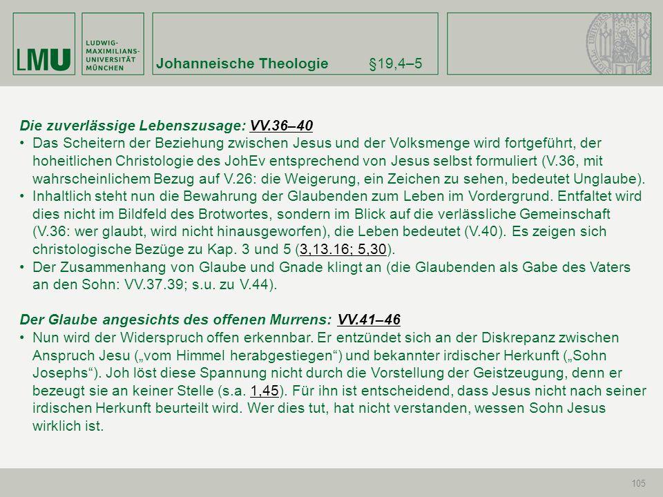 Johanneische Theologie§19,4–5 105 Die zuverlässige Lebenszusage: VV.36–40VV.36–40 Das Scheitern der Beziehung zwischen Jesus und der Volksmenge wird f