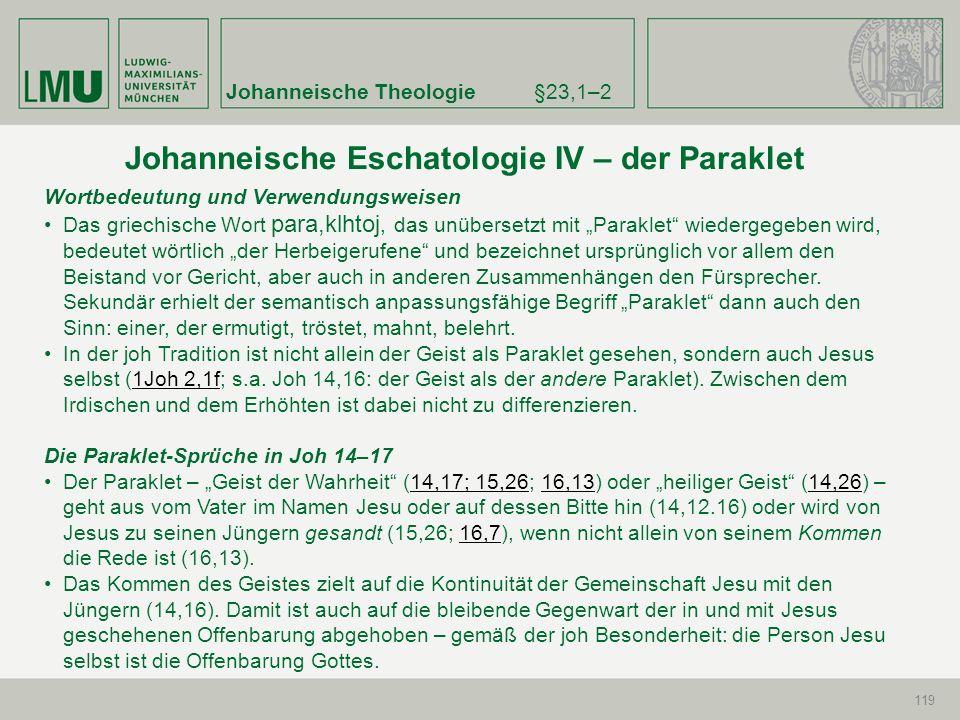 Johanneische Theologie§23,1–2 119 Johanneische Eschatologie IV – der Paraklet Wortbedeutung und Verwendungsweisen Das griechische Wort para,klhtoj, da