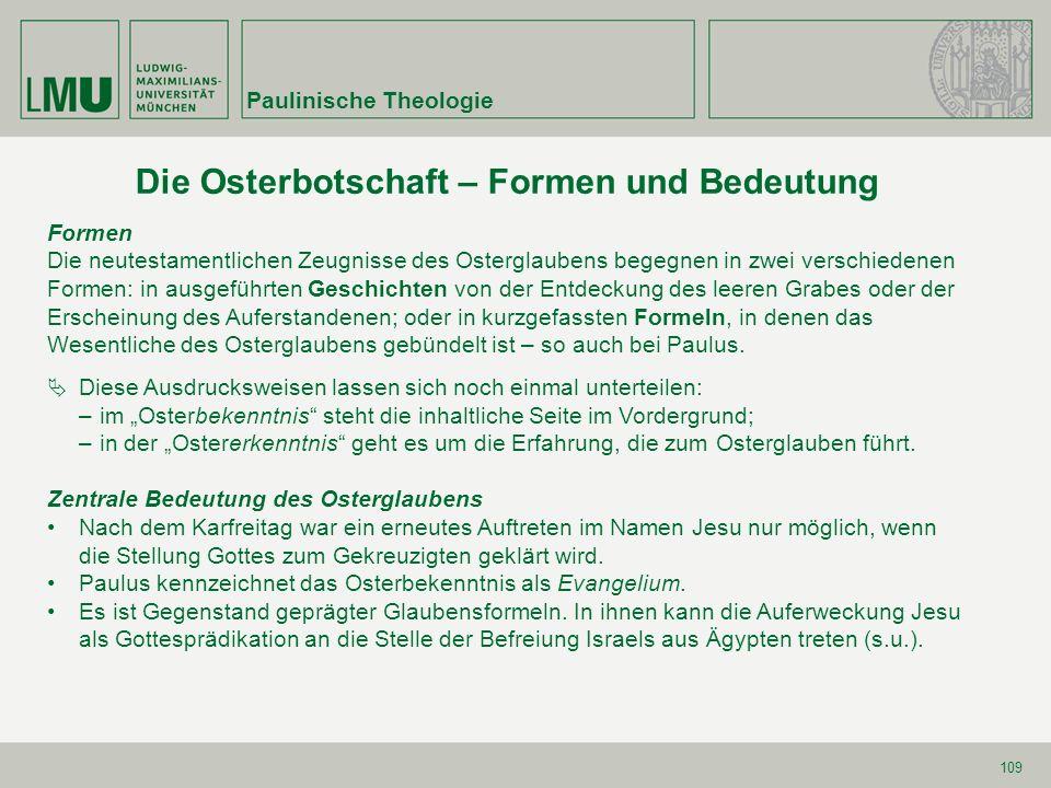 109 Die Osterbotschaft – Formen und Bedeutung Formen Die neutestamentlichen Zeugnisse des Osterglaubens begegnen in zwei verschiedenen Formen: in ausg