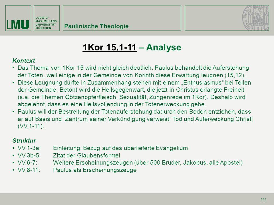 111 1Kor 15,1-111Kor 15,1-11 – Analyse Kontext Das Thema von 1Kor 15 wird nicht gleich deutlich. Paulus behandelt die Auferstehung der Toten, weil ein