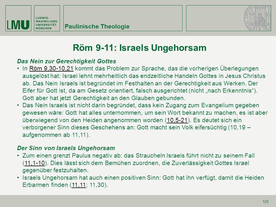 129 Röm 9-11: Israels Ungehorsam Das Nein zur Gerechtigkeit Gottes In Röm 9,30-10,21 kommt das Problem zur Sprache, das die vorherigen Überlegungen au