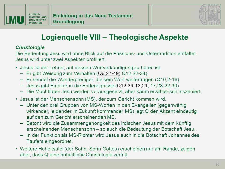 90 Einleitung in das Neue Testament Grundlegung 90 Christologie Die Bedeutung Jesu wird ohne Blick auf die Passions- und Ostertradition entfaltet. Jes