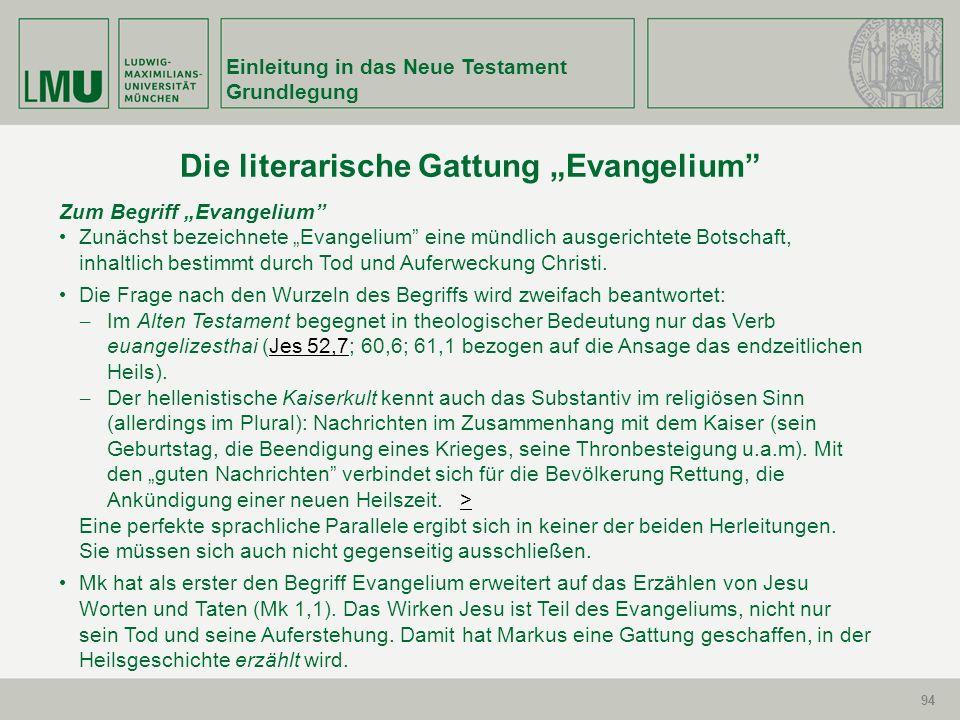 94 Einleitung in das Neue Testament Grundlegung 94 Zum Begriff Evangelium Zunächst bezeichnete Evangelium eine mündlich ausgerichtete Botschaft, inhal