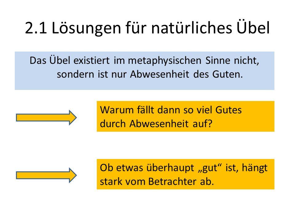 2.1 Lösungen für natürliches Übel Die Naturgesetze sind notwendig für rationales Handeln.