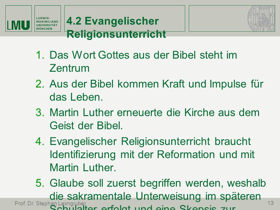 4.2 Evangelischer Religionsunterricht Das Wort Gottes aus der Bibel steht im Zentrum Aus der Bibel kommen Kraft und Impulse für das Leben. Martin Luth