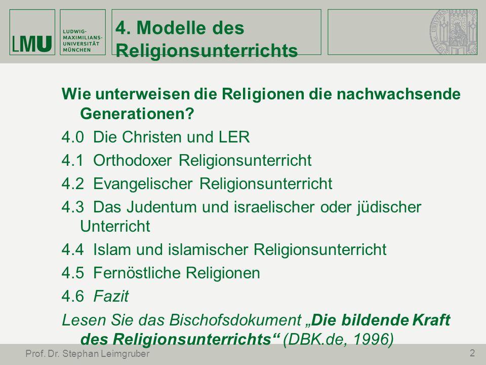 2 Prof. Dr. Stephan Leimgruber 4. Modelle des Religionsunterrichts Wie unterweisen die Religionen die nachwachsende Generationen? 4.0 Die Christen und