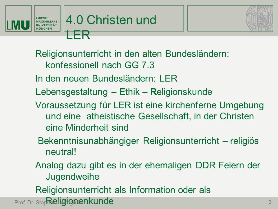 4.0 Christen und LER Religionsunterricht in den alten Bundesländern: konfessionell nach GG 7.3 In den neuen Bundesländern: LER Lebensgestaltung – Ethi