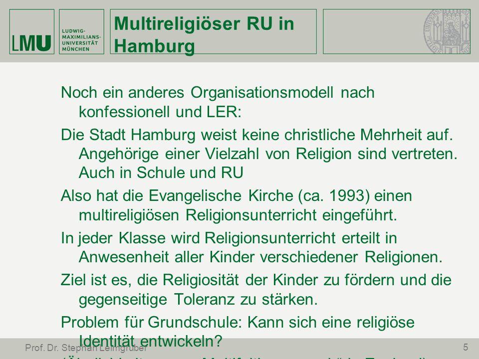 5 Prof. Dr. Stephan Leimgruber Multireligiöser RU in Hamburg Noch ein anderes Organisationsmodell nach konfessionell und LER: Die Stadt Hamburg weist
