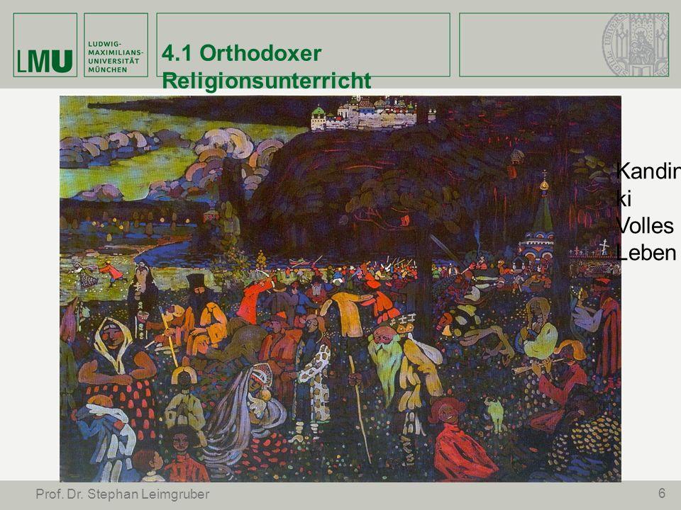 6 Prof. Dr. Stephan Leimgruber 4.1 Orthodoxer Religionsunterricht Kandins ki Volles Leben