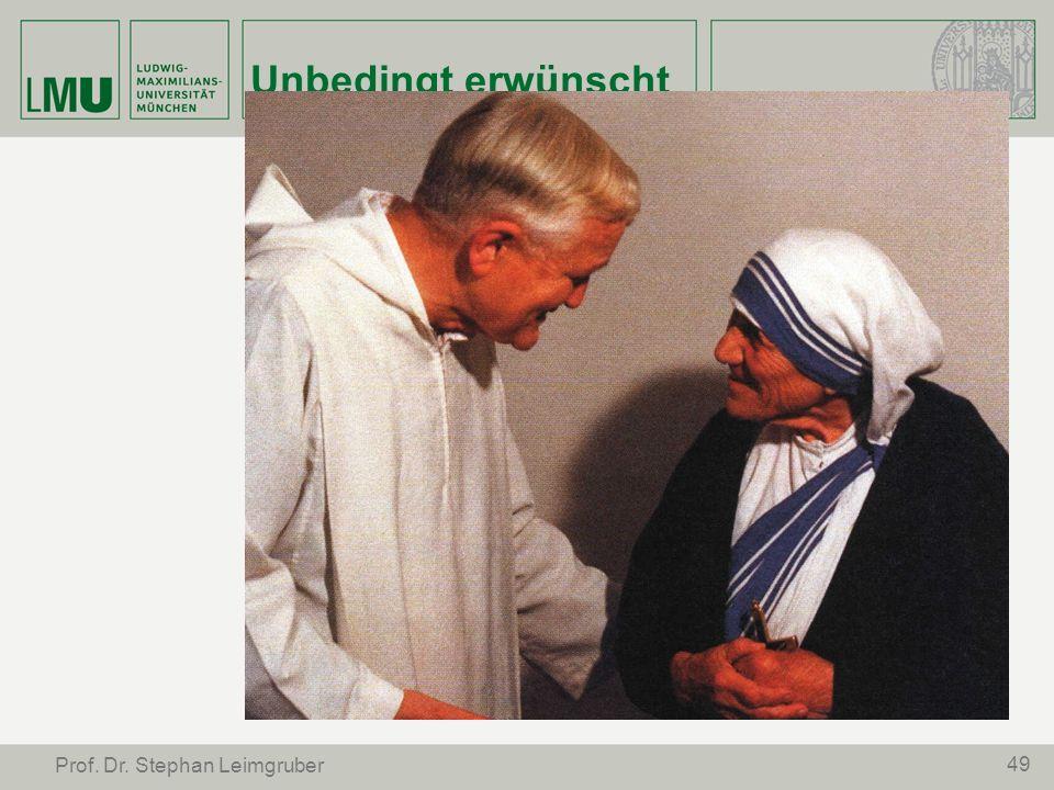 Unbedingt erwünscht 49 Prof. Dr. Stephan Leimgruber