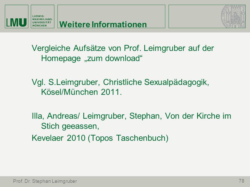 Weitere Informationen Vergleiche Aufsätze von Prof. Leimgruber auf der Homepage zum download Vgl. S.Leimgruber, Christliche Sexualpädagogik, Kösel/Mün