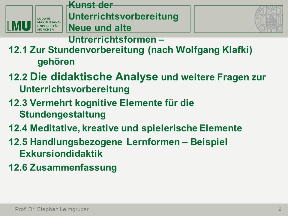 2 Prof. Dr. Stephan Leimgruber 12.Lernumgebungen und Kunst der Unterrichtsvorbereitung Neue und alte Untrerrichtsformen – 12.1 Zur Stundenvorbereitung