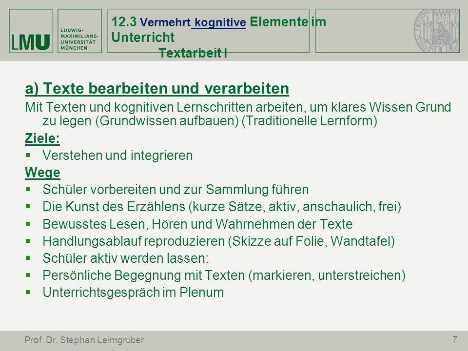 7 Prof. Dr. Stephan Leimgruber 12.3 Vermehrt kognitive Elemente im Unterricht Textarbeit I a) Texte bearbeiten und verarbeiten Mit Texten und kognitiv