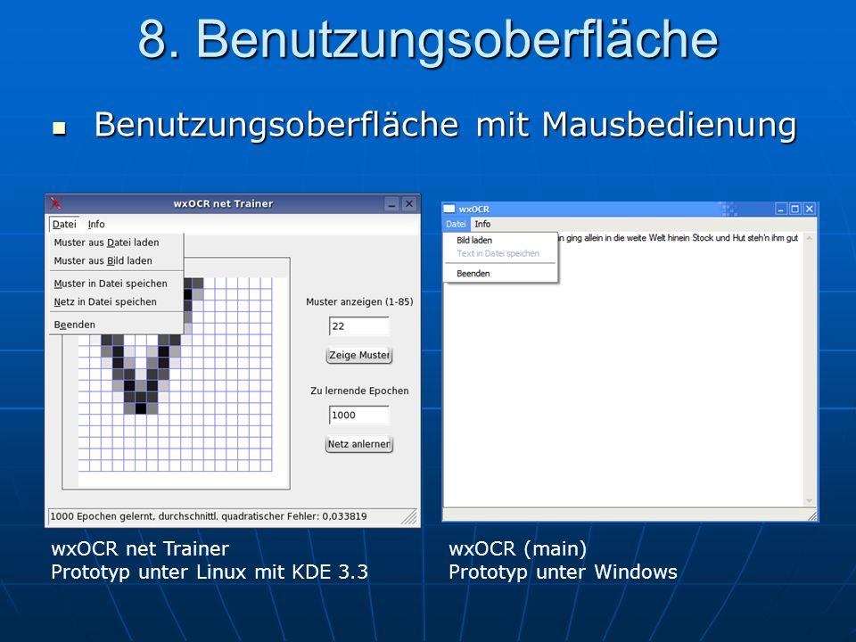 8. Benutzungsoberfläche Benutzungsoberfläche mit Mausbedienung Benutzungsoberfläche mit Mausbedienung wxOCR net Trainer Prototyp unter Linux mit KDE 3