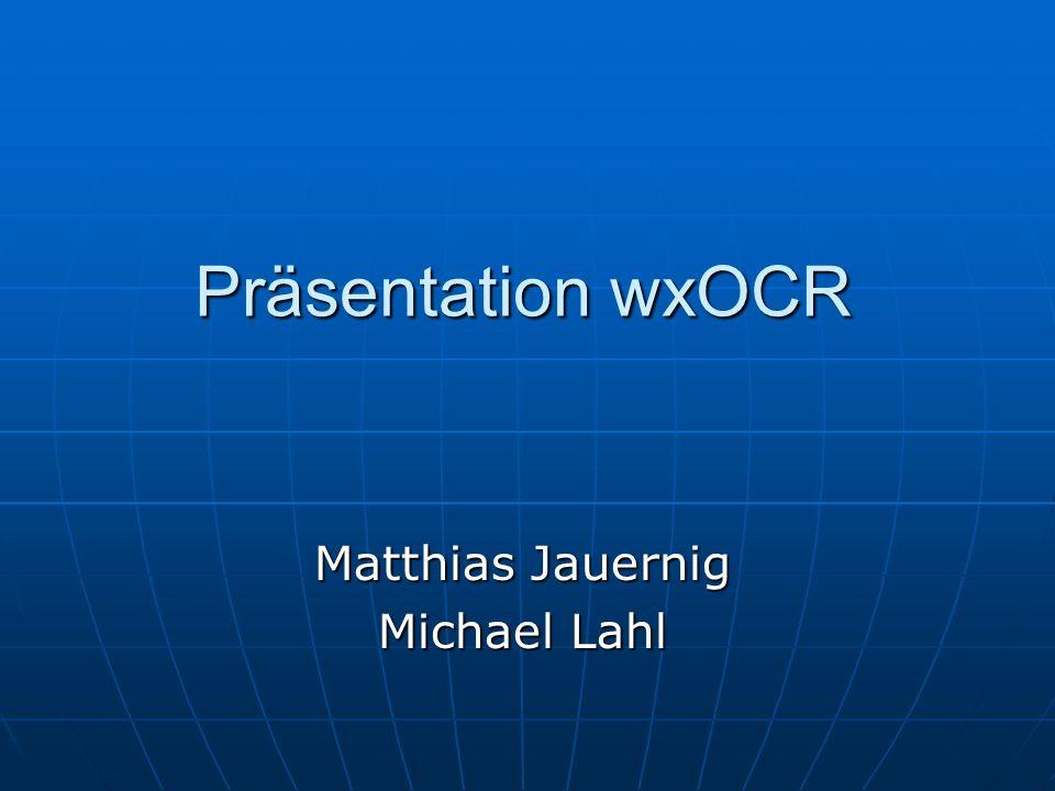 Präsentation wxOCR Matthias Jauernig Michael Lahl