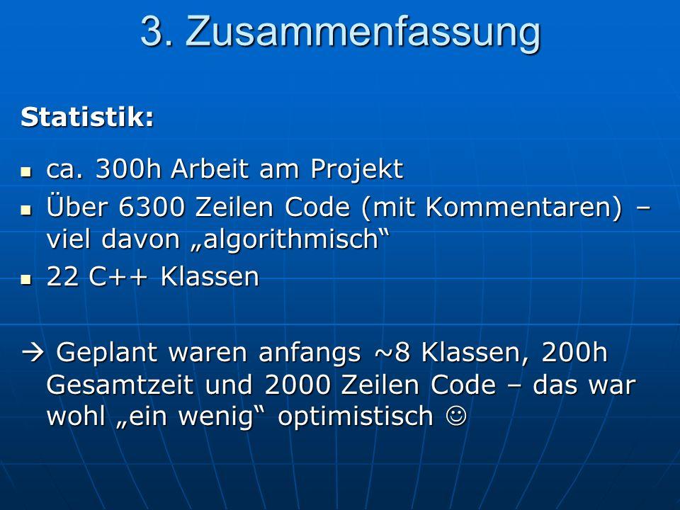 3. Zusammenfassung Statistik: ca. 300h Arbeit am Projekt ca.