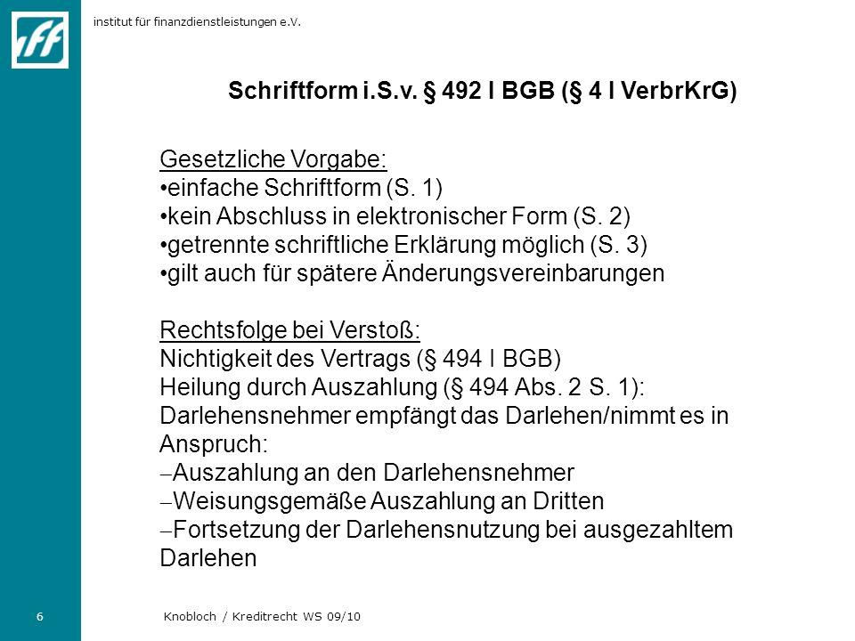 institut für finanzdienstleistungen e.V.6 Knobloch / Kreditrecht WS 09/10 Schriftform i.S.v.