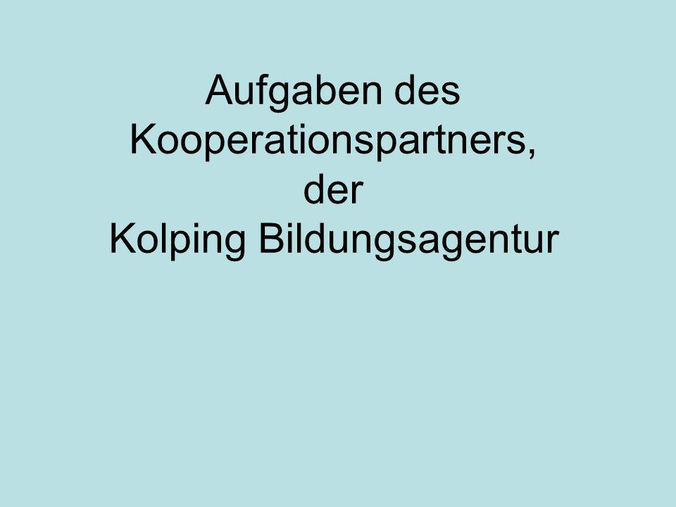 Aufgaben des Kooperationspartners, der Kolping Bildungsagentur