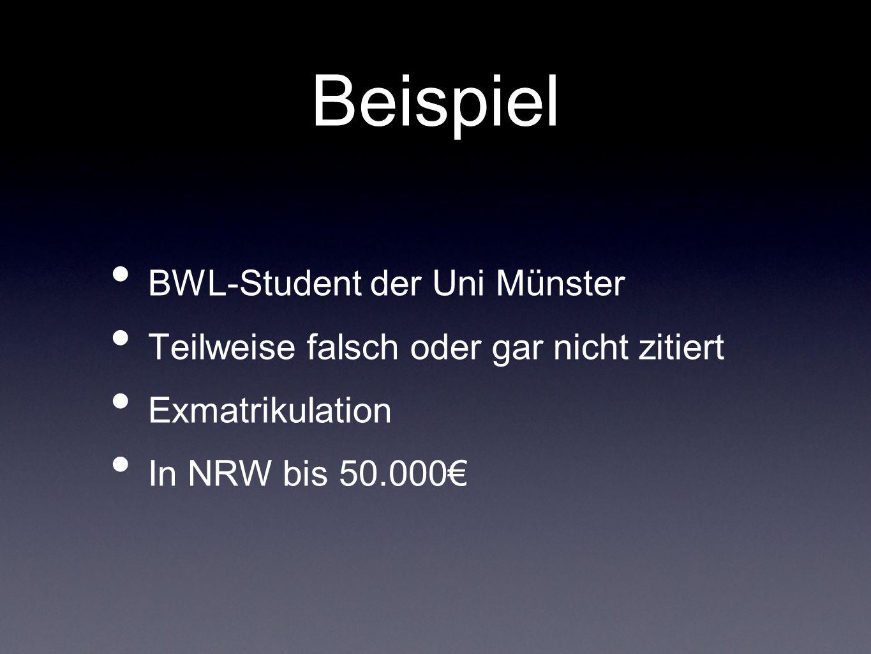Beispiel BWL-Student der Uni Münster Teilweise falsch oder gar nicht zitiert Exmatrikulation In NRW bis 50.000
