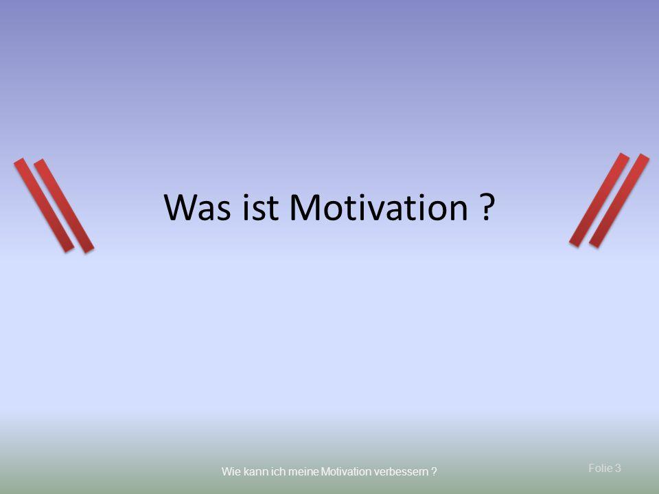 Folie 14 Wie kann ich meine Motivation verbessern .