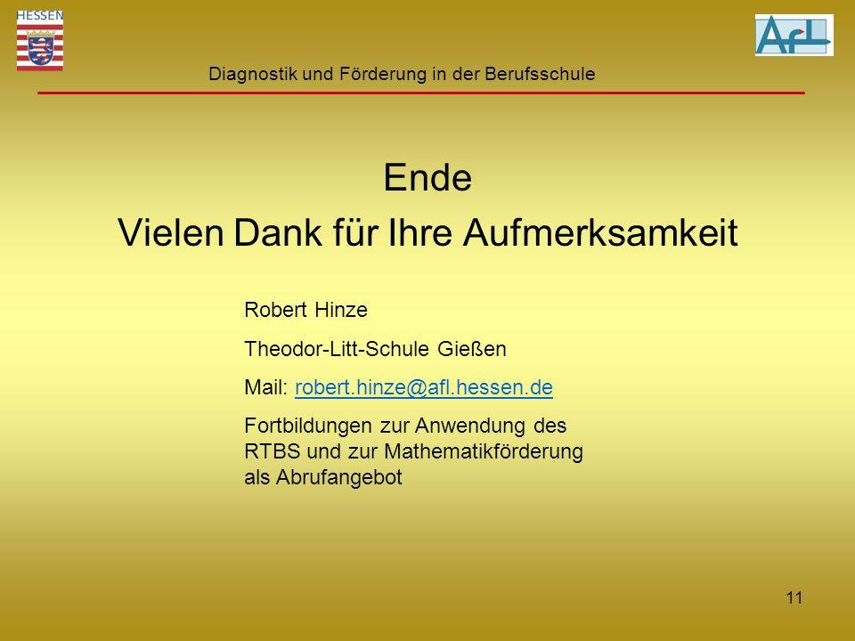 Diagnostik und Förderung in der Berufsschule Ende Vielen Dank für Ihre Aufmerksamkeit Robert Hinze Theodor-Litt-Schule Gießen Mail: robert.hinze@afl.h