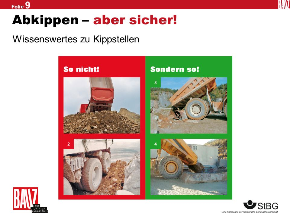 Folie 8 Sicher unterwegs Mit Radlader, SKW, Bagger & Co. Was ist wichtig beim Unterwegssein mit Erdbaumaschinen?