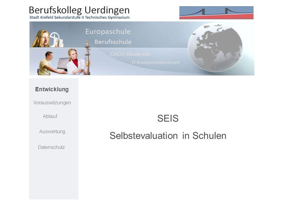 SEIS Selbstevaluation in Schulen Entwicklung Voraussetzungen Ablauf Auswertung Datenschutz
