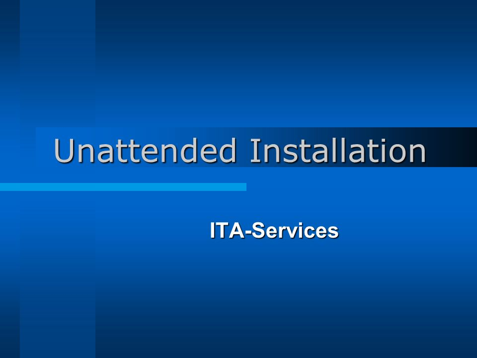 Unattended Installation ITA-Services