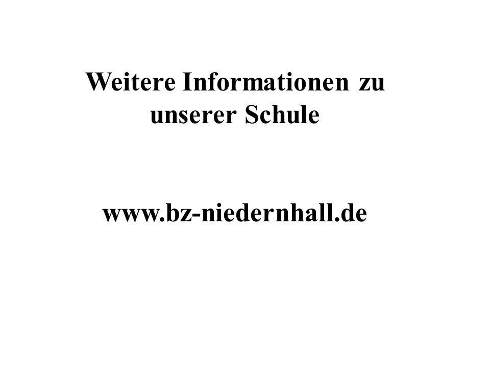 Weitere Informationen zu unserer Schule www.bz-niedernhall.de