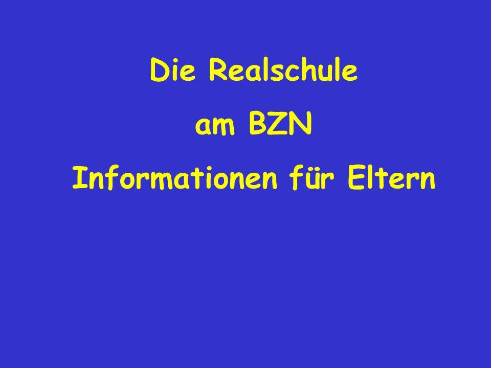 Die Realschule am BZN Informationen für Eltern