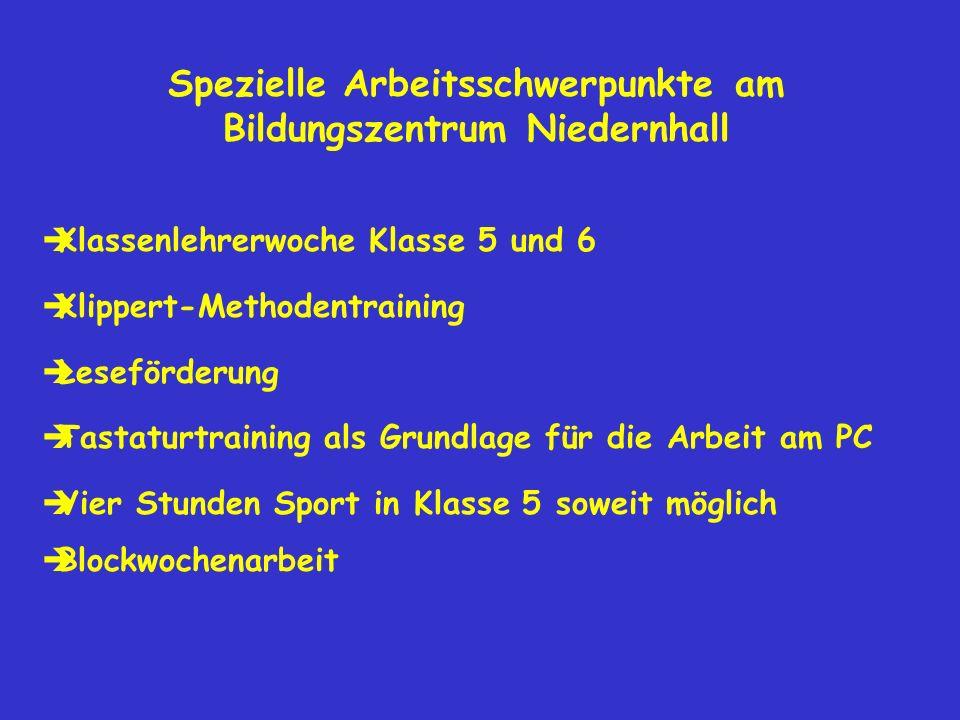 Spezielle Arbeitsschwerpunkte am Bildungszentrum Niedernhall Klassenlehrerwoche Klasse 5 und 6 Klippert-Methodentraining Leseförderung Tastaturtrainin