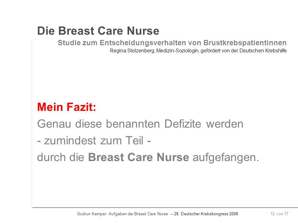 Gudrun Kemper: Aufgaben der Breast Care Nurse – 28. Deutscher Krebskongress 2008 12 von 17 Die Breast Care Nurse Studie zum Entscheidungsverhalten von