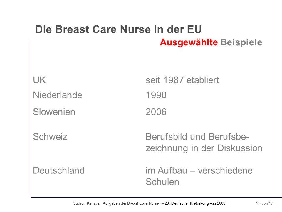 Gudrun Kemper: Aufgaben der Breast Care Nurse – 28. Deutscher Krebskongress 2008 14 von 17 Die Breast Care Nurse in der EU Ausgewählte Beispiele UK se