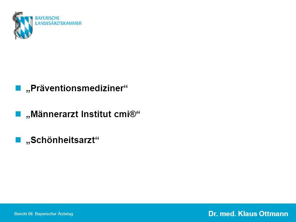 Dr. med. Klaus Ottmann Bericht 66. Bayerischer Ärztetag Präventionsmediziner Männerarzt Institut cmi® Schönheitsarzt