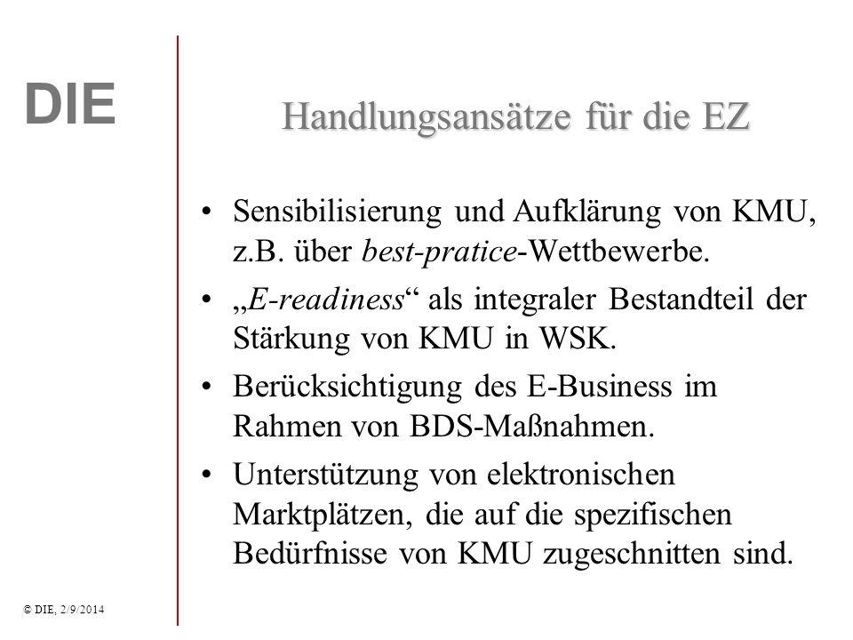 DIE © DIE, 2/9/2014 Handlungsansätze für die EZ Sensibilisierung und Aufklärung von KMU, z.B.