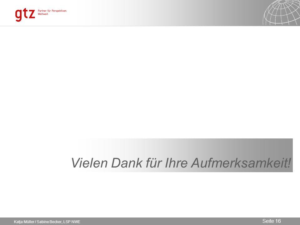 09.02.2014 Seite 16 Seite 16 Katja Müller / Sabine Becker, LSP NWE Vielen Dank für Ihre Aufmerksamkeit!