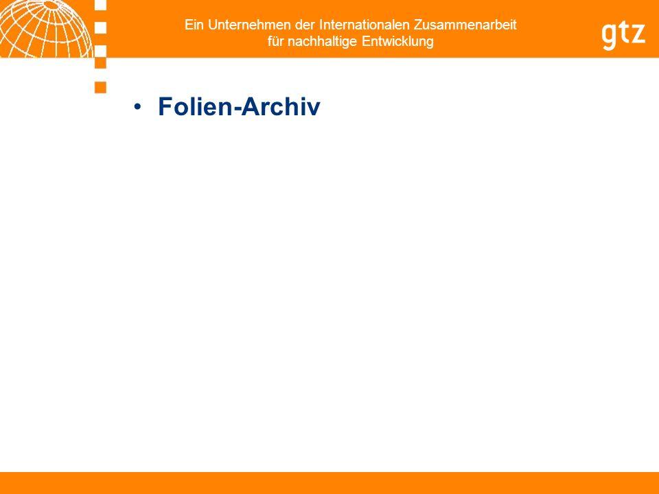 Ein Unternehmen der Internationalen Zusammenarbeit für nachhaltige Entwicklung Folien-Archiv