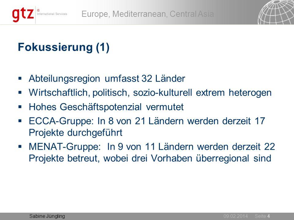 09.02.2014 Seite 4 Europe, Mediterranean, Central Asia Sabine Jüngling Fokussierung (1) Abteilungsregion umfasst 32 Länder Wirtschaftlich, politisch,