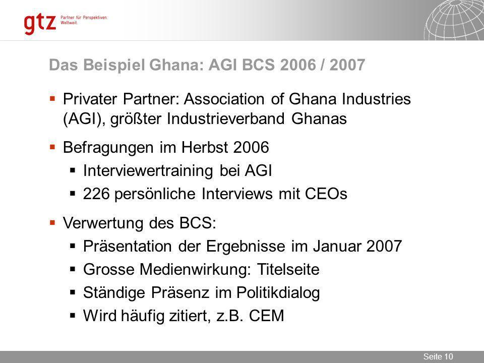09.02.2014 Seite 10 Seite 10 Privater Partner: Association of Ghana Industries (AGI), größter Industrieverband Ghanas Befragungen im Herbst 2006 Inter