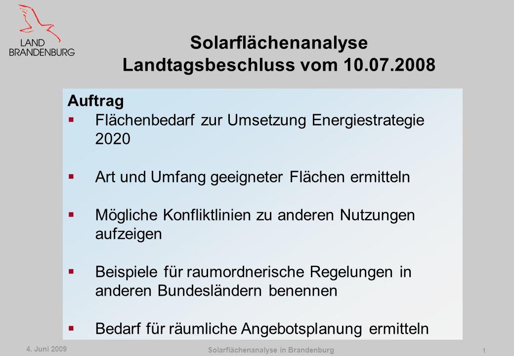 Solarflächenanalyse in Brandenburg 4. Juni 2009 0 Solarflächenanalyse Brandenburg Reinhold Dellmann Minister für Infrastruktur und Raumordnung