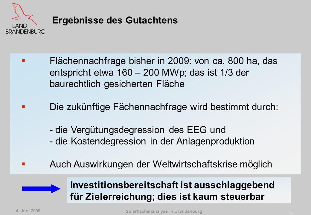Solarflächenanalyse in Brandenburg 4. Juni 2009 10 Angebote an geeigneten Flächen für Photovoltaikanlagen können im Land Brandenburg in hinreichendem