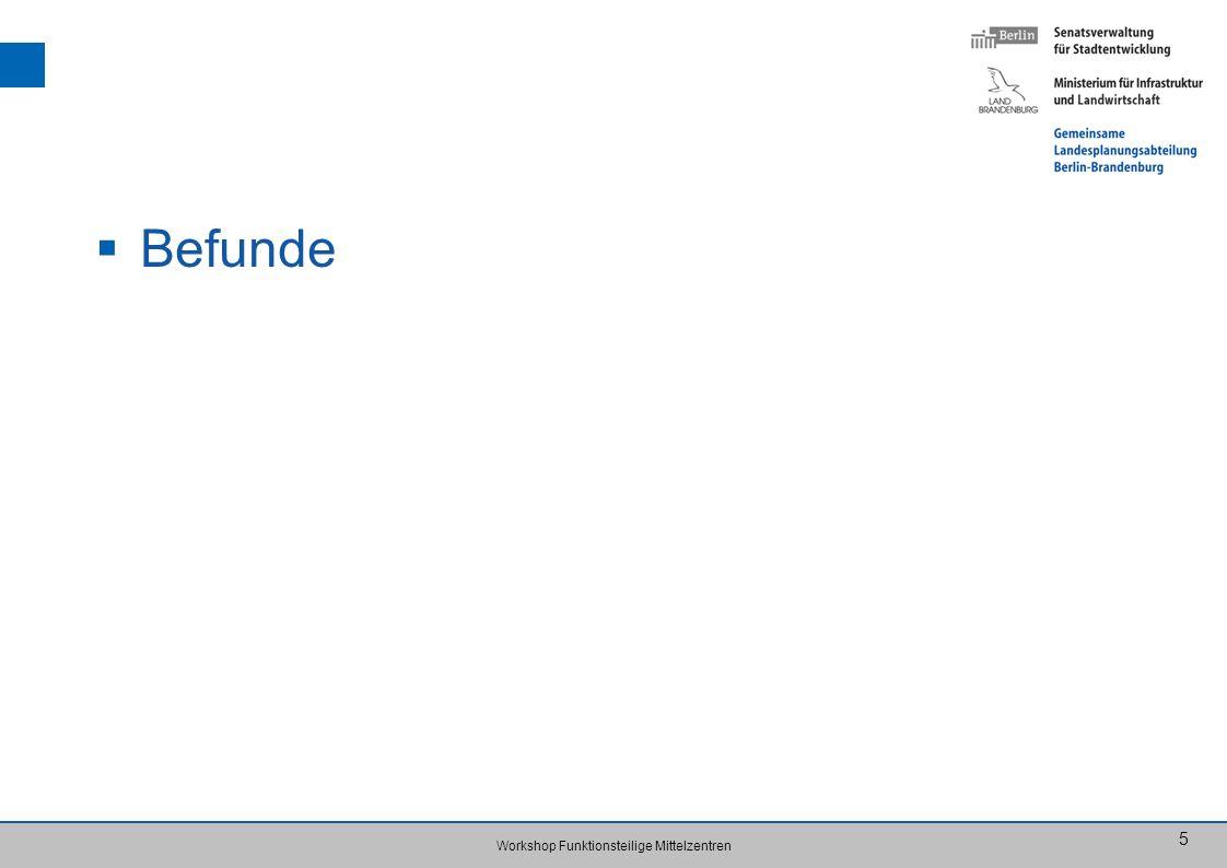 Workshop Funktionsteilige Mittelzentren 5 Befunde