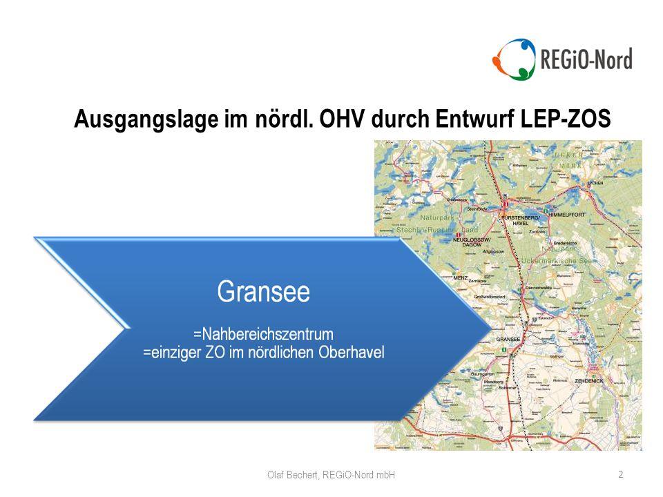 2 Olaf Bechert, REGiO-Nord mbH Ausgangslage im nördl. OHV durch Entwurf LEP-ZOS