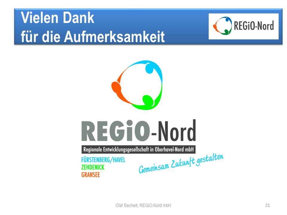 Vielen Dank für die Aufmerksamkeit 21 Olaf Bechert, REGiO-Nord mbH