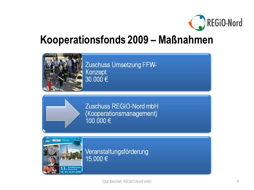 9 Olaf Bechert, REGiO-Nord mbH Kooperationsfonds 2009 – Maßnahmen