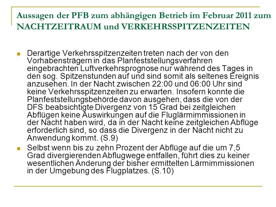 Aussagen der PFB zum abhängigen Betrieb im Februar 2011 zum NACHTZEITRAUM und VERKEHRSSPITZENZEITEN Derartige Verkehrsspitzenzeiten treten nach der vo