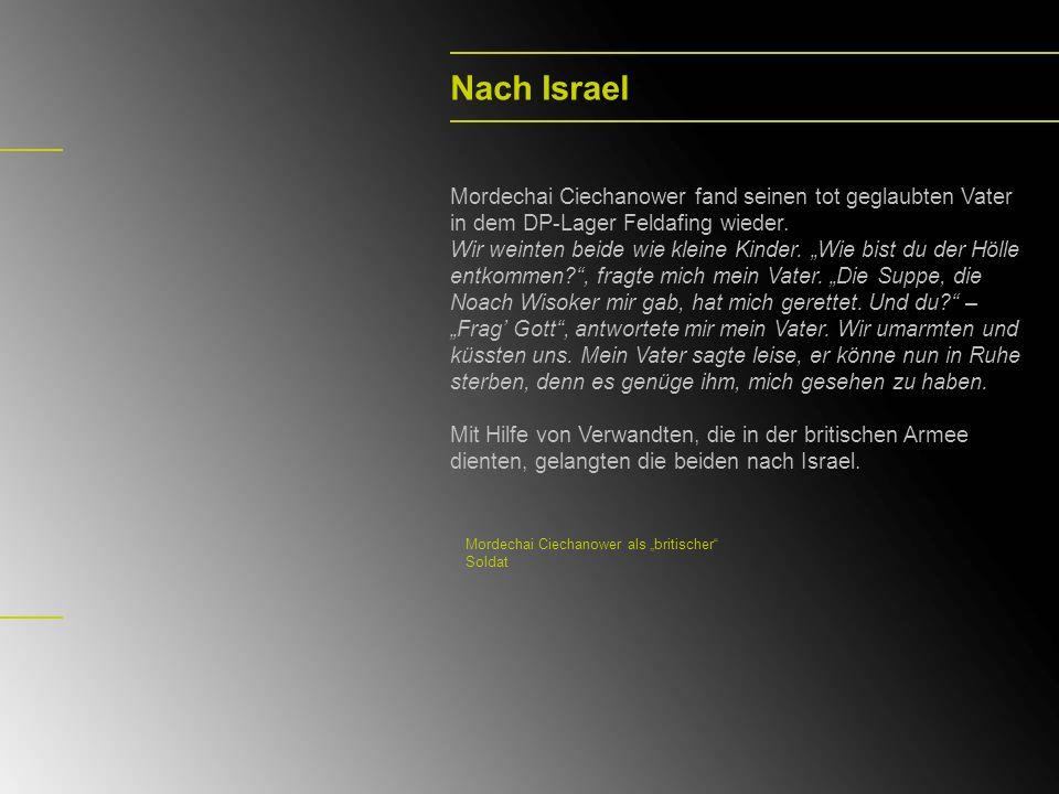 Nach Israel Mordechai Ciechanower fand seinen tot geglaubten Vater in dem DP-Lager Feldafing wieder.