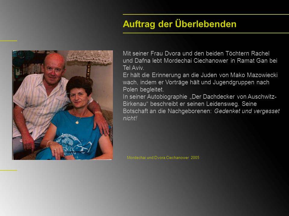 Auftrag der Überlebenden Mit seiner Frau Dvora und den beiden Töchtern Rachel und Dafna lebt Mordechai Ciechanower in Ramat Gan bei Tel Aviv. Er hält